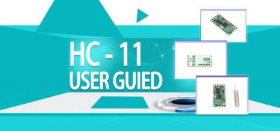 HC-11 433MHz Wireless RF Transceiver Module V1.9 USER GUIDE