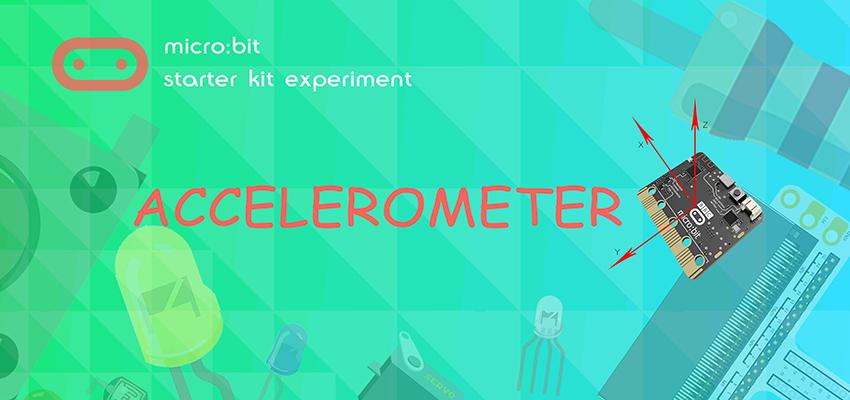 Micro:bit Experiment 12: Accelerometer —???Elecfreaks Mirco: bit Starter Kit Course