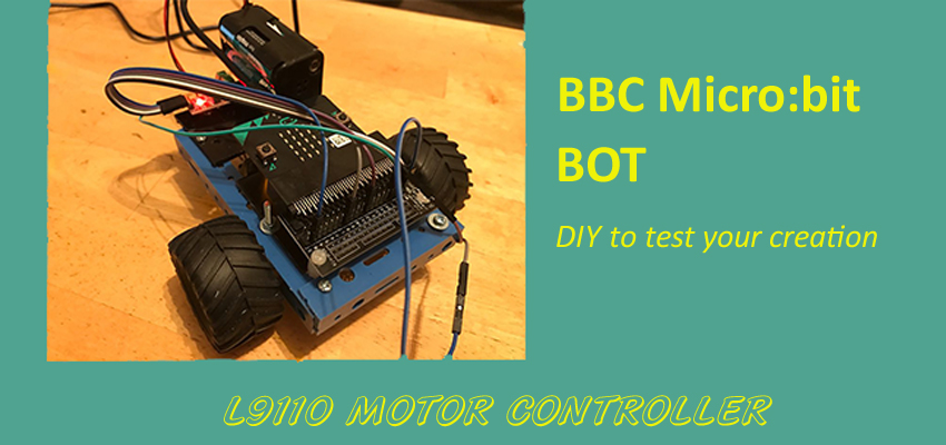 BBC MICROBIT BOT USING THE L9110 MOTOR CONTROLLER