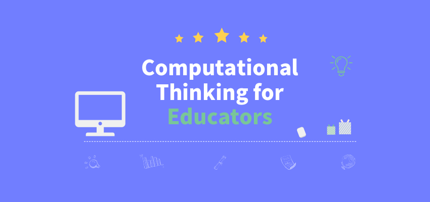 Computational Thinking for Educators